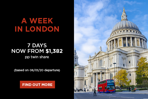 A Week in London, 7 days now from $1,382 pp twin share